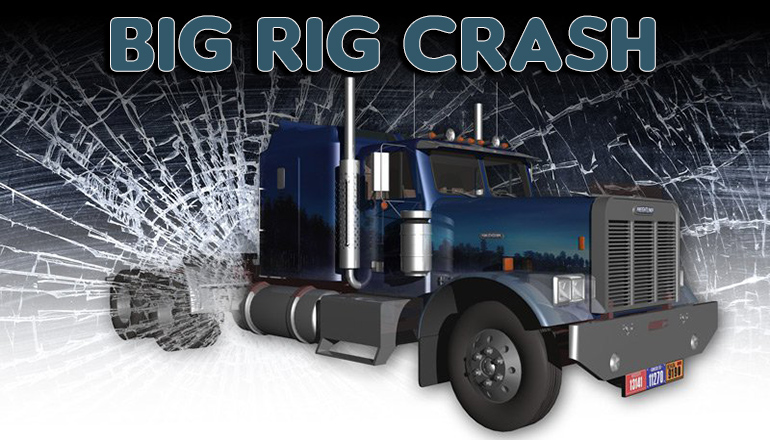 Big Rig Crash