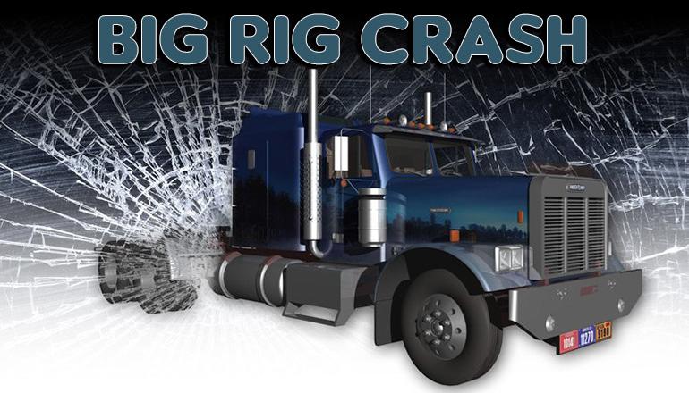 Big Rig Crash