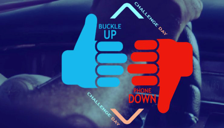 Buckle Up Phone Down Challenge Day