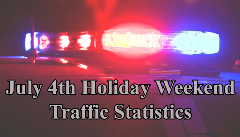 4th of July Holiday Weekend Traffic Statistics (MSHP)