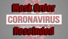 Coronavirus or COVID-19 Mask Order Rescinded