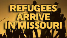 Refugees Arrive in Missouri