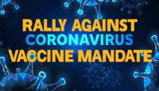Rally Against Coronavirus Vaccine Mandate